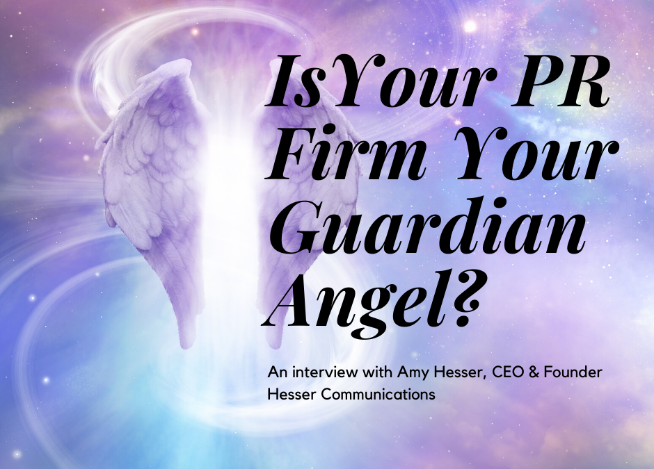 Is Your PR Firm Your Guardian Angel?
